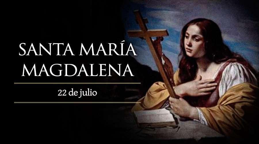 Santoral de hoy 22 de julio: Santa María Magdalena