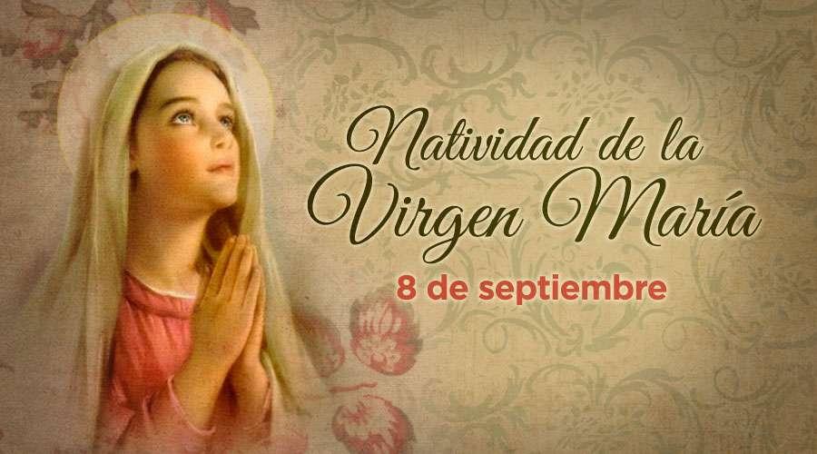 8 de septiembre: Natividad de la Virgen María